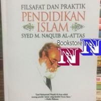 Filsafat dan Praktik Pendidikan Islam Syed M. Naquib Al Attas