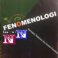 FENOMENOLOGI; Konsepsi pedoman & Contoh penelitian by Engkus Kuswarno