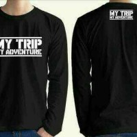 Tshirt Long slevee/Baju/Kaos Lengan Panjang MY TRIP MY ADVENTURE Keren