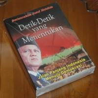 Detik-Detik yang Menentukan - Bacharuddin Jusuf Habibie