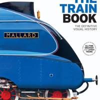 Buku Ensiklopedia Kereta | The Train Book The Definitive Visual (PDF)