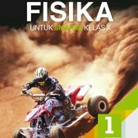 BUKU FISIKA UNTUK SMA/MA KELAS X KUR. 2013 REVISI (PERNERBIT ERLANGGA)