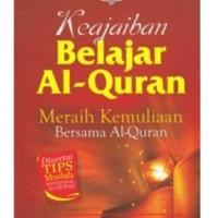 Keajaiban Belajar Al Quran - Meraih Kemulian Bersama Al Quran