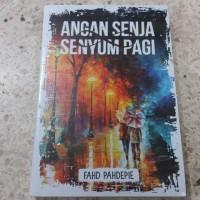 Novel Angan Senja Senyum Pagi - Fahd Pahdepie