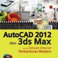 PAS: AutoCad 2012 Dan 3ds Max Untuk Desain Interior Perkantoran Modern