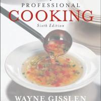 Professional Cooking - Wayne Gisslen - Sixth Edition