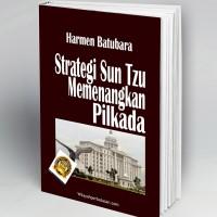 Strategi Sun Tzu Memenangkan Pilkada