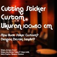 Jual Cutting Sticker Custom 100x60 cm Stiker Rumah Mobil Kantor Cafe Oracal Murah