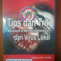 BUKU TIPS & TRIK MEMBASMI & MELINDUNGI KOMPUTER DARI VIRUS LOKAL+CD rz