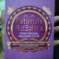 Fatimah Azzahra Puteri Tercinta Rasulullah SAW - Riwayat Hidup