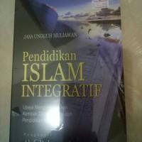 "pendidikan islam integratif ""Abd.Rahmad Assegaf"