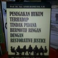 Penegakan Hukum Tindak Pidana Bermotif Ringan Restorative Justice