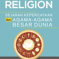 History Of Religion Sejarah Kepercayaan Dan Agama-Agama Besar Dunia