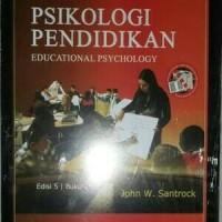 Psikologi Pendidikan Edisi 5 Buku 2 by John W Santrock
