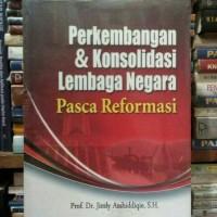 Perkembangan & Konsolidasi Lembaga Negara Pasca Reformasi