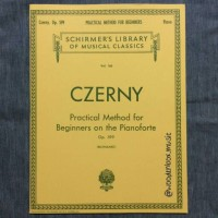 Czerny Practical Method for Beginners, Op. 599 G. Schirmer, Inc. piano