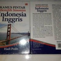Kamus Pintar Memilih Sinonim Indonesia - Inggris Hadi Podo