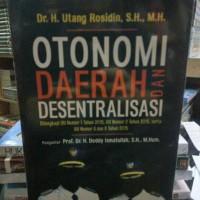 Buku Otonomi Daerah dan Desentralisasi Karya Utang Rosidin