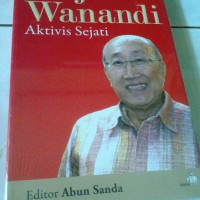 Sofyan Wanandi Aktivis Sejati