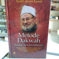 Metode Dakwah Yusuf Al-Qaradhawi
