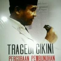 Buku Tragedi Cikini: Percobaan Pembunuhan Presiden Sukarno