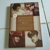 REPORTING AMERICA AT WAR ( AN ORAL HISTORY )