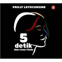 5 Detik dan Rasa Rindu - Buku Puisi Prilly Latuconsina