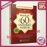 Biografi 60 Sahabat Nabi Rasulullah SAW - Khalid Muhammad Khalid