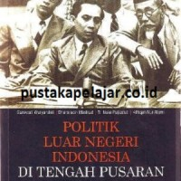 BUKU POLITIK LUAR NEGERI INDONESIA DI TENGAH PUSARAN POLITIK DOMESTIK