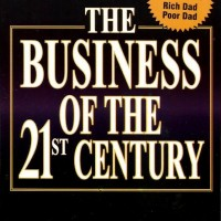 THE BUSINESS OF THE 21st CENTURY ROBERT T KIYOSAKI