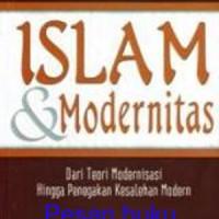 Buku Islam & Modernitas: Dari Teori Modernisasi Hingga Penegakan Kesal
