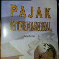 Pajak Internasional edisi revisi : Prof Dr Gunadi, M.Sc, Ak