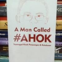 a man called # AHOK (sepenggal kisah perjuangan & ketulusan)