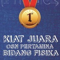Buku Kiat Juara OSN Pertamina Bidang Fisika