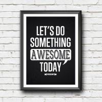 Inspirasional Poster - Do Something Awesome Today - Poster Motivasi SP