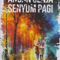 ANGAN SENJA SENYUM PAGI oleh FAHD PAHDEPIE