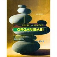 Perilaku dan Manajemen Organisasi Jilid 2 Edisi Ketujuh