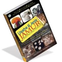 Usaha 6 Jenis Jamur Skala Rumah Tangga - Yohana Ipuk Sunarmi, Cahyo S