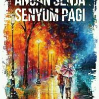 (berttd penulis) Angan Senja & Senyum Pagi by Fahd Pahdepie