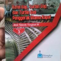 Ketel Uap, Turbin Uap & Turbin Gas Penggerak Utama Kapal ATT III