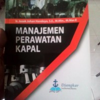 Manajemen Perawatan Kapal Edisi 3 -Ir. Jusak Johan Handoyo, SE., M.Min