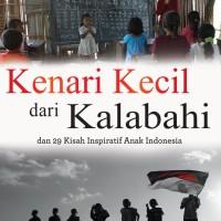 Kenari Kecil dari Kalabahi dan 29 Kisah Inspiratif Anak Indonesia