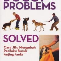 Doggy Problems Solved - Cara Jitu Mengubah Perilaku Buruk Anjing Anda