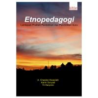 Etnopedagogi - A Chaedar Alwasilah-Karim Suryadi-Tri Karyono