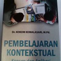 pembelajaran kontekstual konsep dan aplikasi - Dr. kokom komalasari,