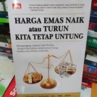 Harga Emas Naik atau Turun, Kita Tetap Untung - Frento T. Suharto