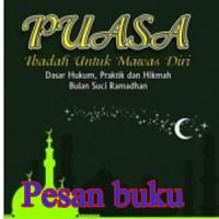 Buku Puasa (Ibadah untuk Mawas Diri) dasar hukum, praktik dan hikmah b