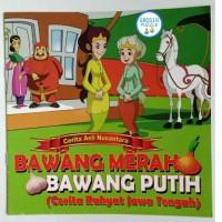 Buku Cerita Anak Bawang Merah Bawang Putih (Cerita Rakyat Jawa Tengah)
