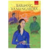 Baruang Ka Nu Ngarora : D.K. Ardiwinata (Novel Sunda)