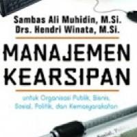 Buku Manajemen Kearsipan: Untuk Organisasi Publik, Bisnis, Sosial, Pol